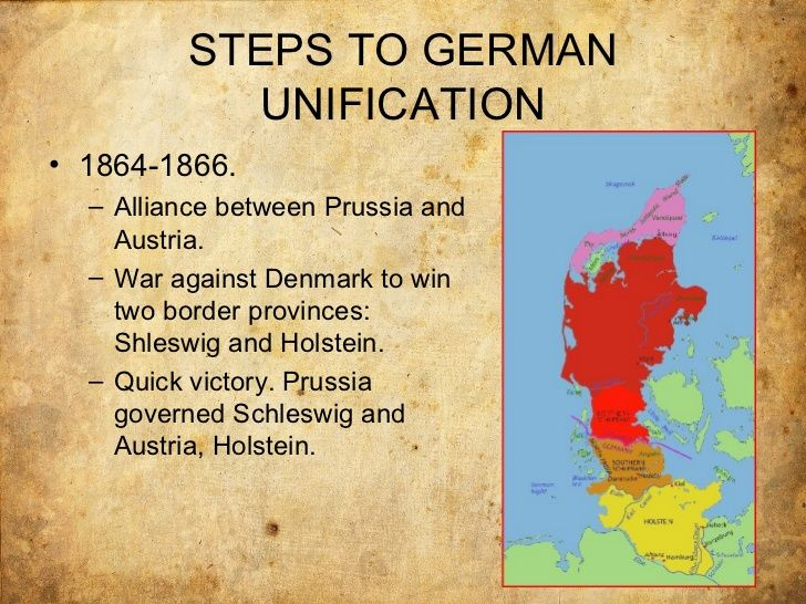 STEPS TO GERMAN           UNIFICATION• 1864-1866.  – Alliance between Prussia and    Austria.  – War against Denmark to wi...