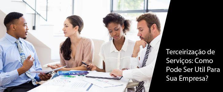 Terceirização de Serviços: Como Pode Ser Útil Para Sua Empresa?