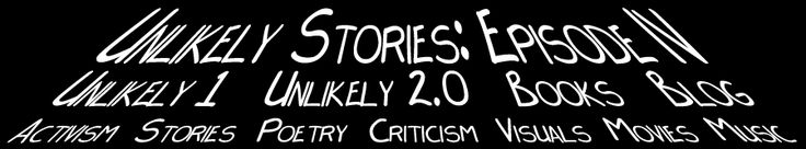 Share our Future: The CLASSE Manifesto    My old stomping grounds, the fantastic Unlikely Stories.
