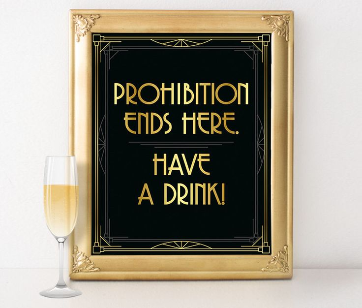 Roaring 20s party decorations - Prohibition ends here, have a drink! Great gatsby wedding signs, bachelorette party, art deco poster by GoldMoonParty on Etsy https://www.etsy.com/listing/256805992/roaring-20s-party-decorations