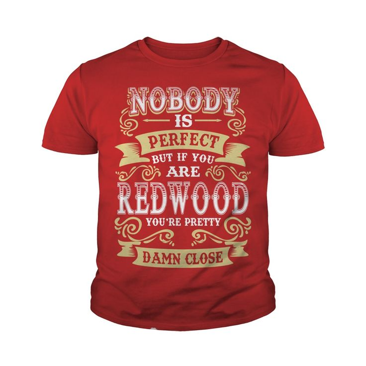 REDWOOD shirt . Nobody is perfect. But if you are REDWOOD you're pretty damn close - REDWOOD Tee Shirt, REDWOOD Hoodie, REDWOOD Family, REDWOOD Tee, REDWOOD Name #gift #ideas #Popular #Everything #Videos #Shop #Animals #pets #Architecture #Art #Cars #motorcycles #Celebrities #DIY #crafts #Design #Education #Entertainment #Food #drink #Gardening #Geek #Hair #beauty #Health #fitness #History #Holidays #events #Home decor #Humor #Illustrations #posters #Kids #parenting #Men #Outdoors…