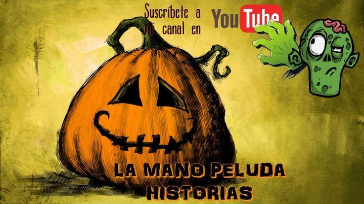 IMPACTANTES HISTORIAS DE TERROR con JUAN RAMON-LA MANO PELUDA Historias - YouTube