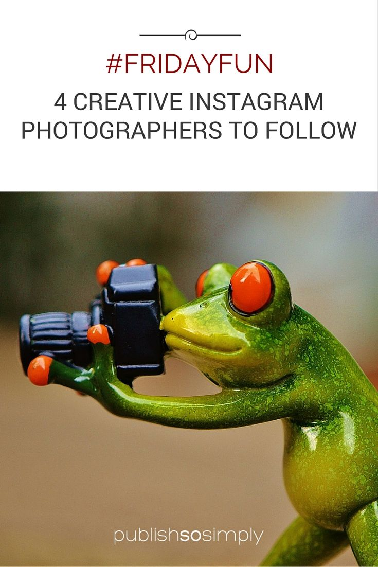 Friday Fun: 4 creative Instagram photographers to follow #creative #content