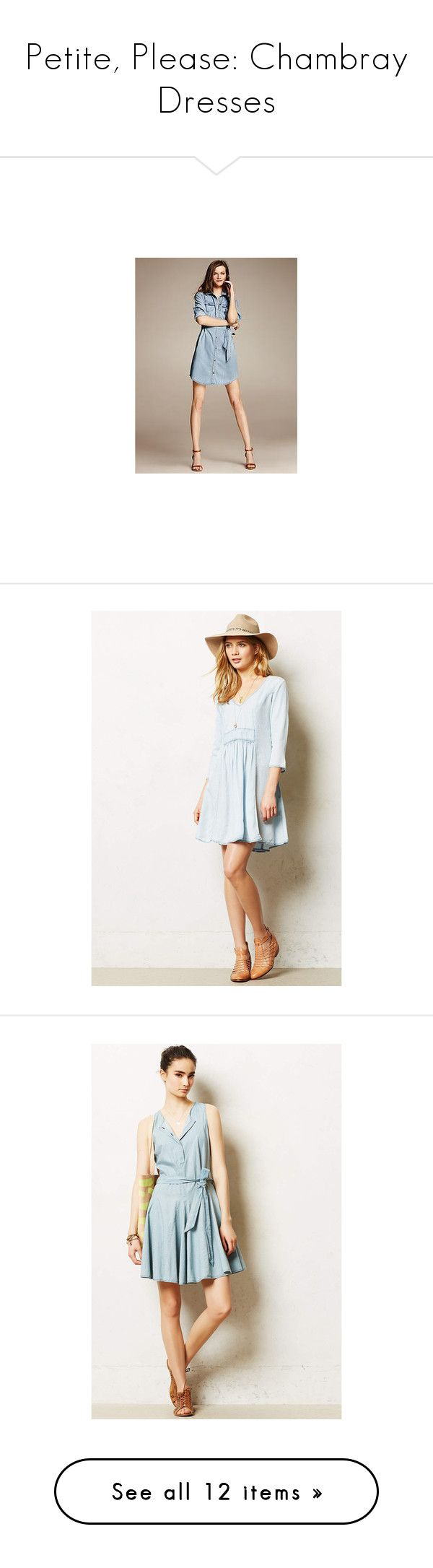 """Petite, Please: Chambray Dresses"" by polyvore-editorial ❤ liked on Polyvore featuring chambraydress, petiteplease, dresses, long shirt dress, petite shirt dress, sash belt, tie front shirt dress, banana republic dresses, light denim and petite"