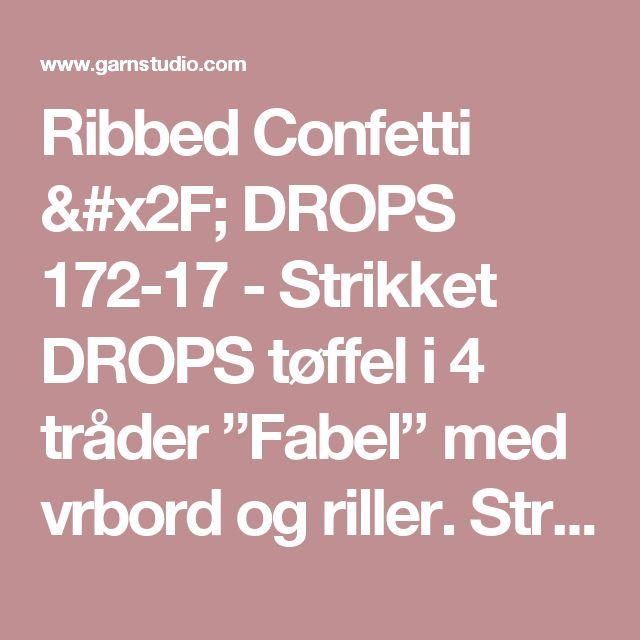 """Ribbed Confetti / DROPS 172-17 - Strikket DROPS tøffel i 4 tråder """"Fabel"""" med vrbord og riller. Str 35-42. - Gratis oppskrifter fra DROPS Design"""