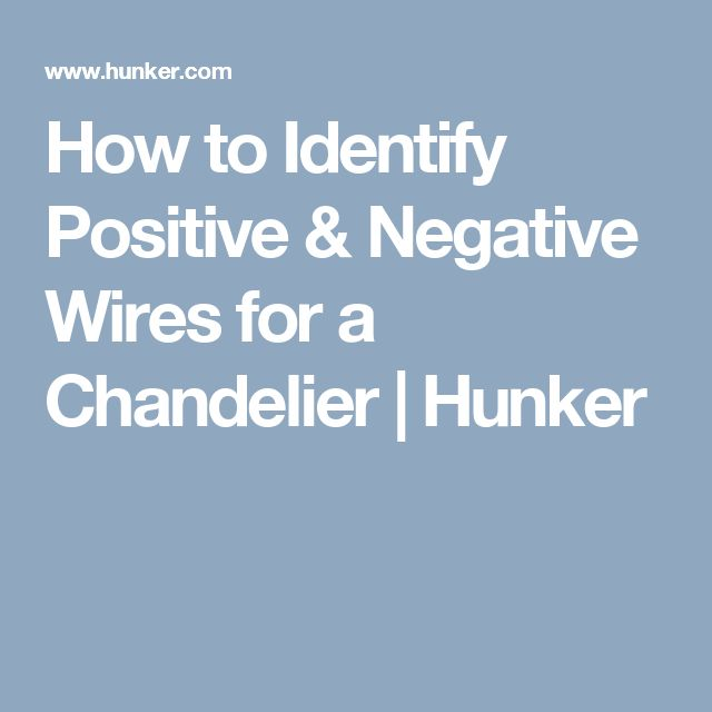 How To Identify Positive  U0026 Negative Wires For A Chandelier