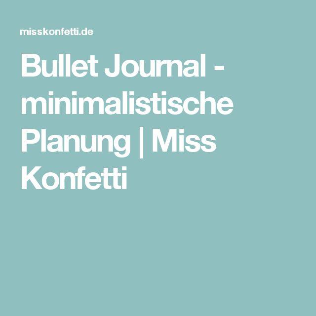 Bullet Journal - minimalistische Planung   Miss Konfetti