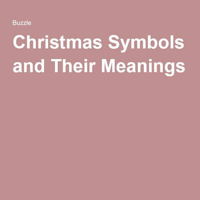 Interesting Information About Christmas Symbols and Their Meanings