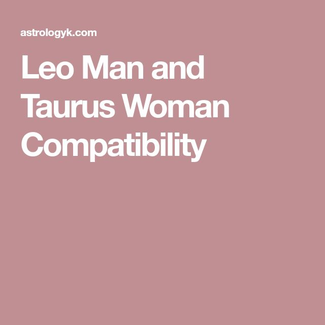 Taurus Man and Leo Woman Love Compatibility
