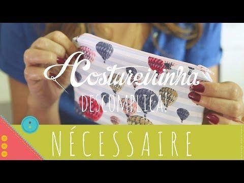 Descomplica! Aprenda a costurar uma nécessaire básica com zíper e forro passo a passo - YouTube