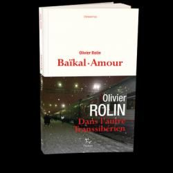 Critiques, citations, extraits de Baïkal-Amour de Olivier Rolin.