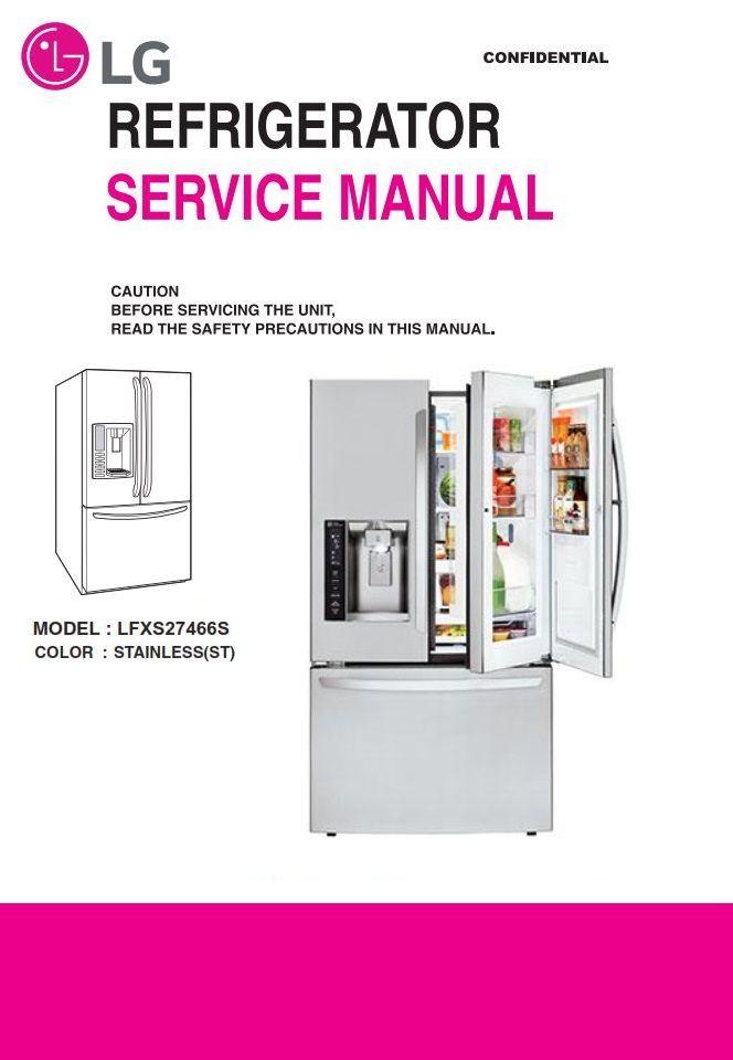 Lg Lfxs27466 Lfxs27466s Refrigerator Service Manual Repair Guide Refrigerator Service Repair Guide Repair
