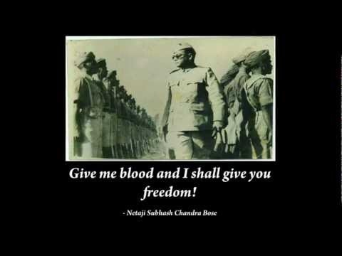 Give me blood and I shall give you freedom! - Netaji Subhash Chandra Bose No real change in history has ever been achieved by discussions. - Netaji Subhash Chandra Bose