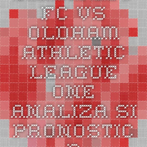Barnsley FC vs Oldham Athletic - League One - analiza si pronostic - Ponturi Bune