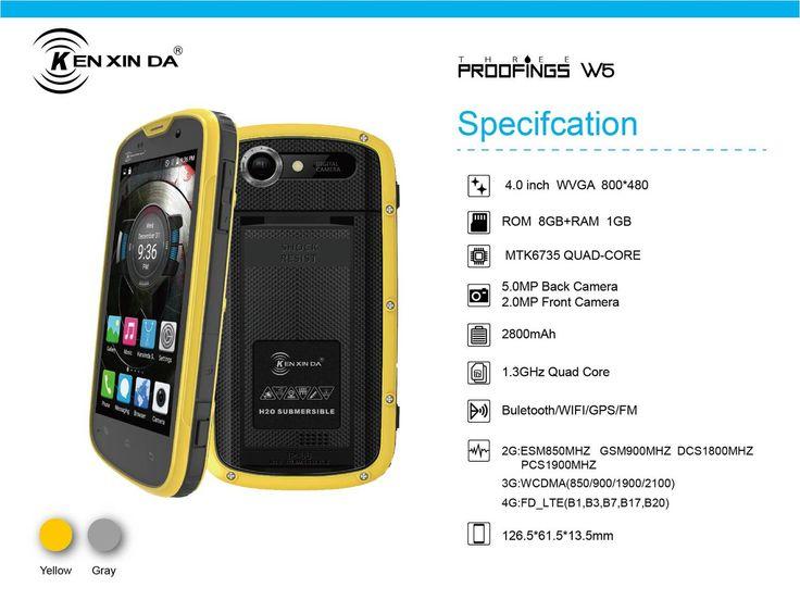 kenxinda  RUGGED MOBILE W6                                                    MTK6735 platform 8GB+1GB memory 2MP+5MP Camera Battery :2800mAh Screen: 4.5inch FWVGA:480*850 GPS,G-sensor,L-sensor Dual sim card dual standby Bar Type