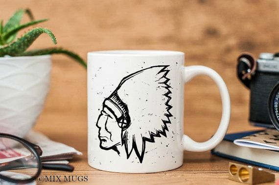 Indian Mug, Native American Mug, Tribal Mug, Indian Gifts, Native American Gift, Mugs for Him, Man Mugs, Mugs for Men, Boyfriend Mug (a2311)