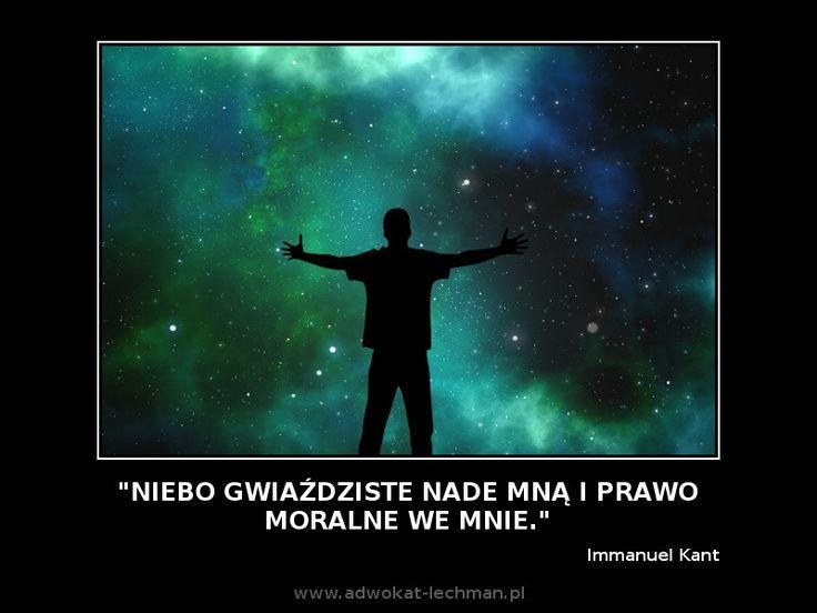 """""""Niebo gwiaździste nade mną i #prawo moralne we mnie."""" Immanuel Kant"""