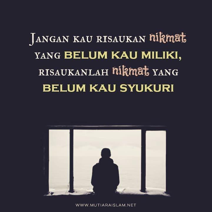 Selalu Bersyukur Kepada Allah Atas Segala Nikmat Nya Islamic Quotes Bersyukur Kutipan Tentang Kehidupan