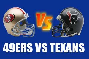 Watch San Francisco 49ers vs Houston Texans Game Live Online Stream