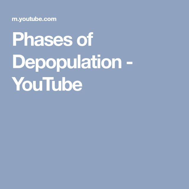 Phases of Depopulation - YouTube