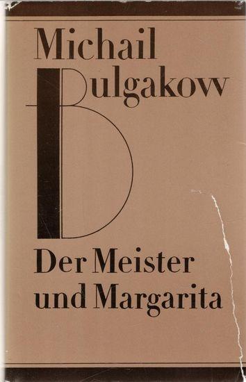 Michail Bulgakov - Der Meister und Margarita.