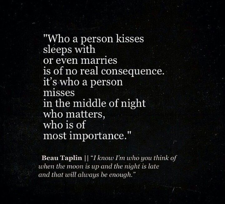 It's who a person misses in the middle of the night ..... do you agree or disagree with this statement and why?