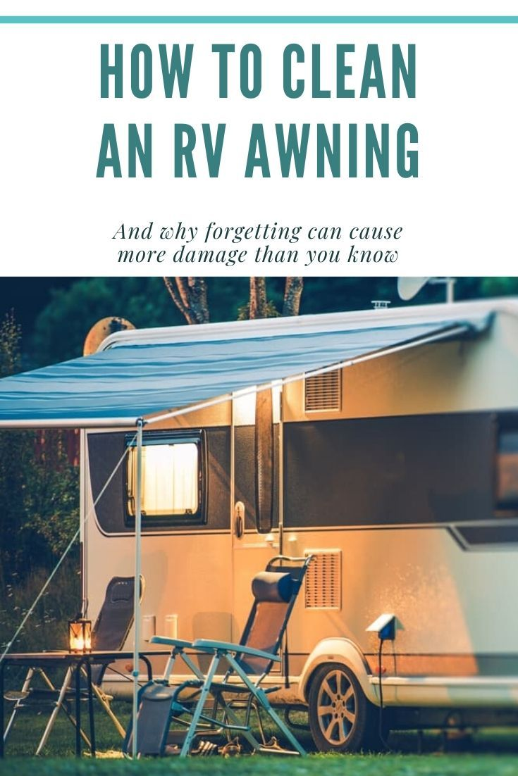 How To Clean An Rv Awning Without Breaking Anything In 2020 Awning Cleaning Solutions Cleaning