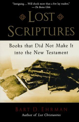 I would love -  Lost Scriptures: Books that Did Not Make It into the New Testament