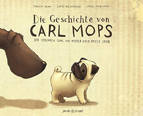 Die Geschichte von Carl Mops, der verloren ging und wieder nach Hause fand von Fabiola Nonn http://www.amazon.de/dp/3942787342/ref=cm_sw_r_pi_dp_TnORub1NFGBRZ