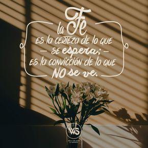 Hebreos 11:1 Es, pues, la fe la certeza de lo que se espera, la convicción de lo que no se ve.♔