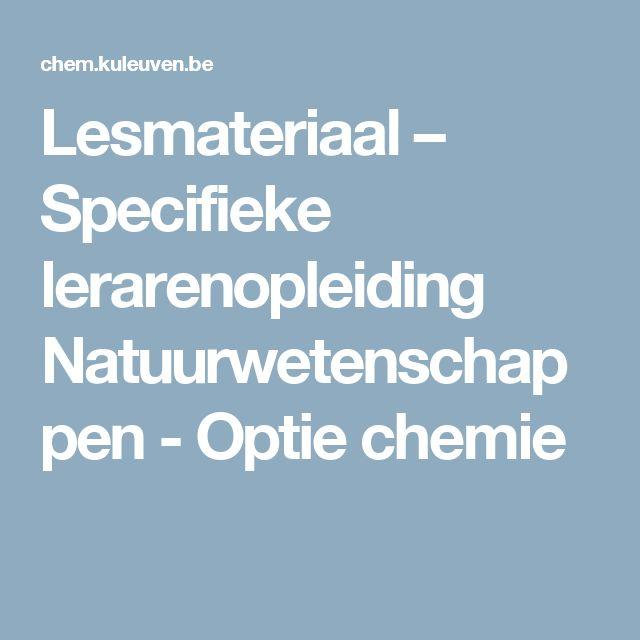 *Lesmateriaal – Specifieke lerarenopleiding Natuurwetenschappen - Optie chemie. Website
