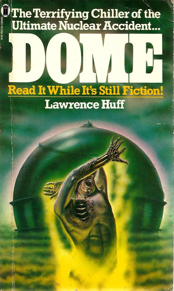 Dome By Lawrence Huff Nel 1980 From A Charity Shop On Mansfield Road Nottingham There Is Absolutely No Danger No Danger Lawrence Fiction Library Books