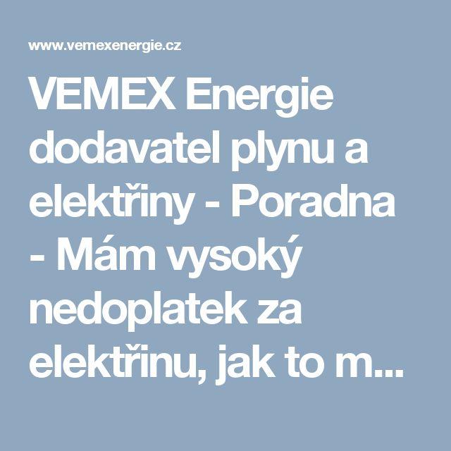 VEMEX Energie dodavatel plynu a elektřiny - Poradna - Mám vysoký nedoplatek za elektřinu, jak to mám řešit?