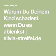 Warum Du Deinem Kind schadest, wenn Du es ablenkst | silvia-streifel.de