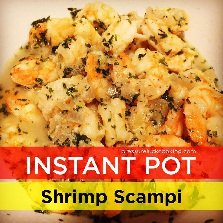 Instant Pot Shrimp Scampi | Pressure Luck Cooking #pressureluck #instantpot #shr…