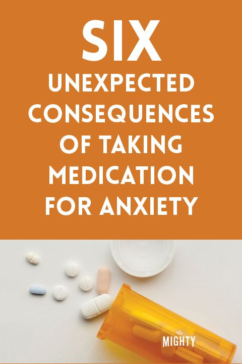 6 Unexpected Consequences of Taking Medication for Anxiety