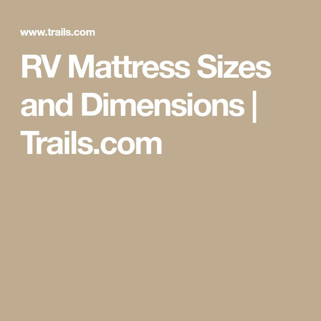 RV Mattress Sizes and Dimensions | Trails.com
