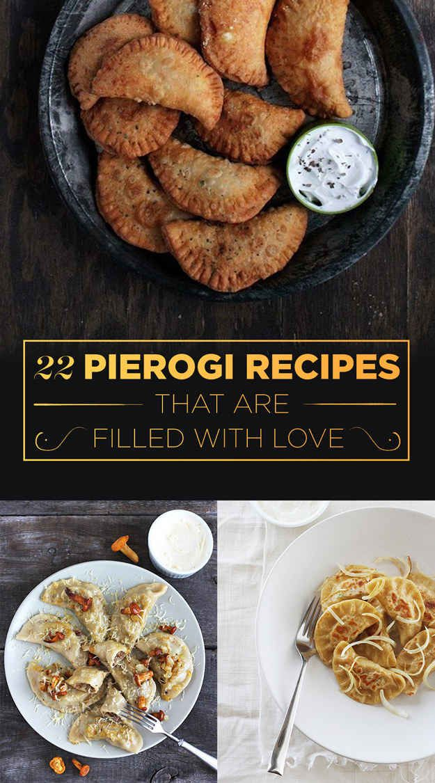 22 Pierogi Recipes That Are Filled With Love