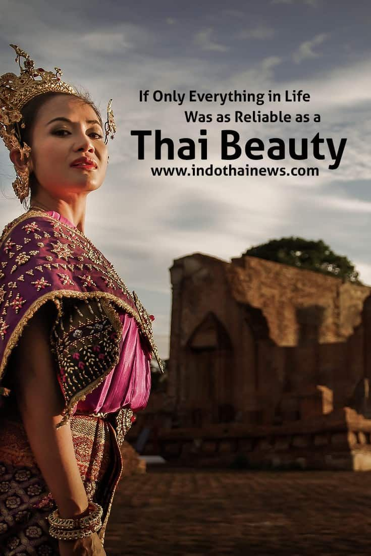 If Only Everything in Life Was as Reliable as A Thai Beauty