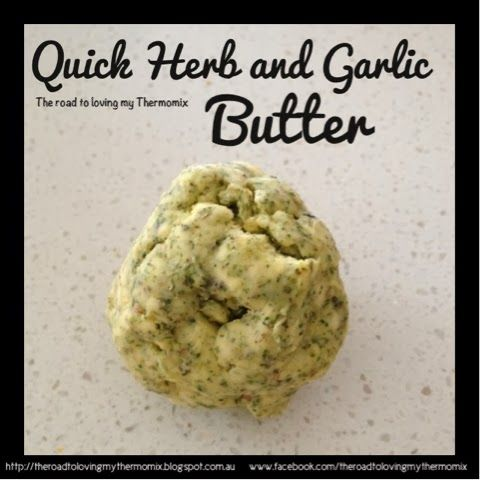Everyone has their own version of this. This is my quick version using store bought butter. You can use tmx made butter of course.   Vary the herbs used