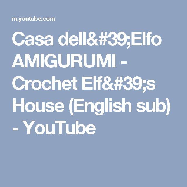 Casa dell'Elfo AMIGURUMI - Crochet Elf's House (English sub) - YouTube