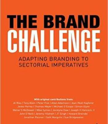 The Brand Challenge: Adapting Branding To Sectorial Imperatives PDF
