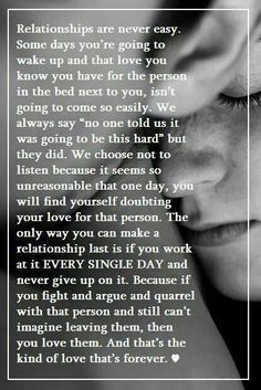 """Relationships are never easy. Some days you're going to wake up and that love you know you have for the person in the bed next to you, isn't going to come so naturally. We always say """"no one told us it was going to be this hard"""" but they did. We choose not to listen because it seems so unreasonable that one day, you will find yourself doubting your love for that person. ."""