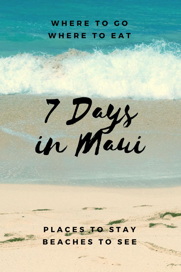 Everything you need to know for 7 amazing days in Maui.