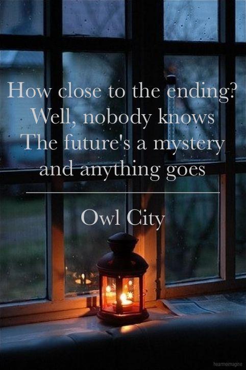 112 best totally owlsome lyrics owl city images on pinterest adam young lyrics and music lyrics - Owl city quotes ...