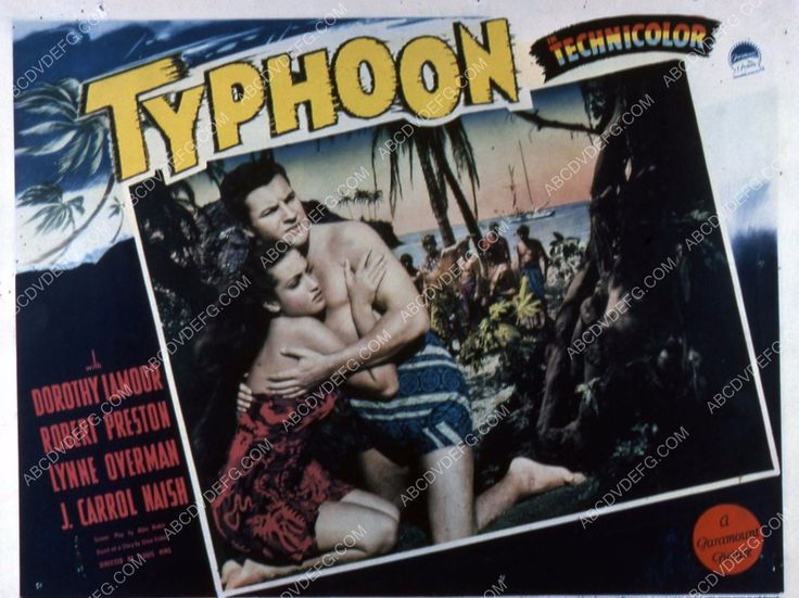 TYPHOON (1940) - Robert Preston - Dorothy Lamour - Lynne Overman - J. Carroll Naish - Story by Steve Fisher - Directed by Louis King - Paramount - Lobby Card.