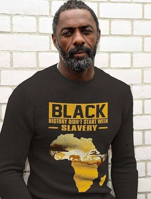 Black history didn't start with slavery. (Pictured - Idris Elba looking good with stereotyped acacia tree/ African sunset meme on sweater lol)