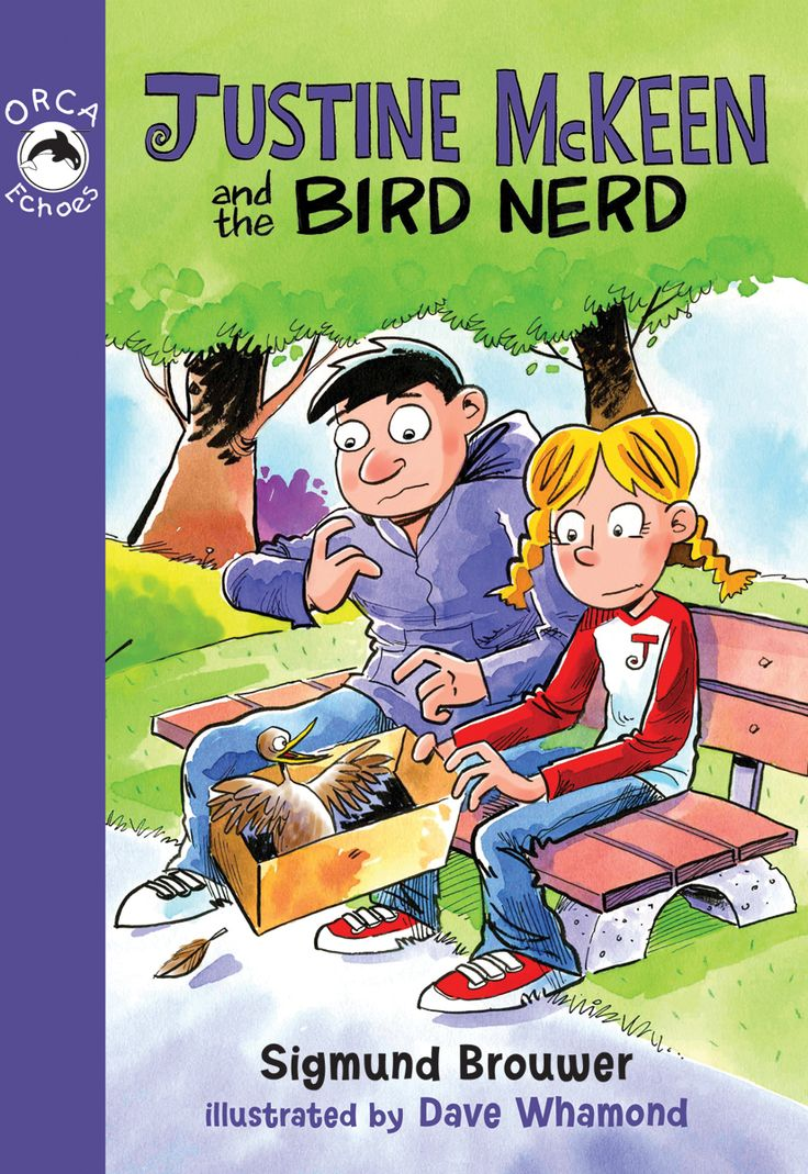 Justine McKeen and the Bird Nerd by Sigmund Brouwer and illustrated by Dave Whamond