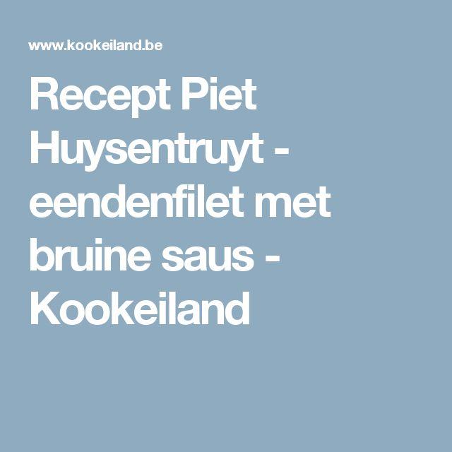 Recept Piet Huysentruyt - eendenfilet met bruine saus - Kookeiland