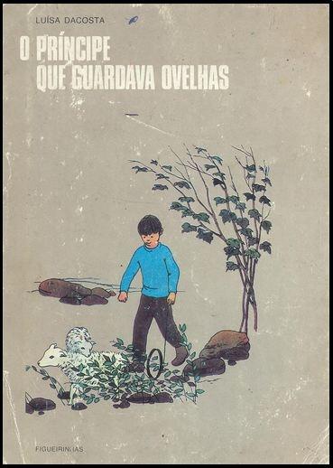 O príncipe que guardava ovelhas / Luísa Dacosta ; il. de Jorge Pinheiro  Publicação:[S.l.] : Figueirinhas, [1971]  in http://catalogo.bmel.pt